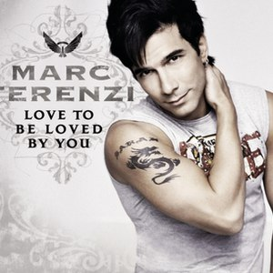 Marc Terenzi альбом Love to Be Loved By You