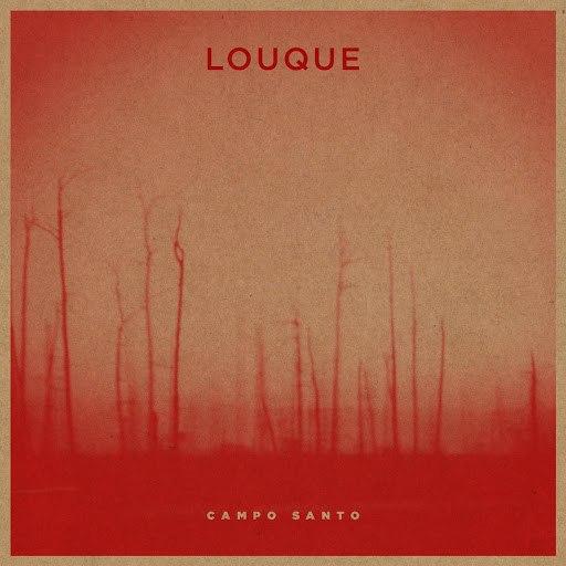 Louque альбом Campo Santo