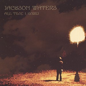 Jackson Waters альбом All That I Know