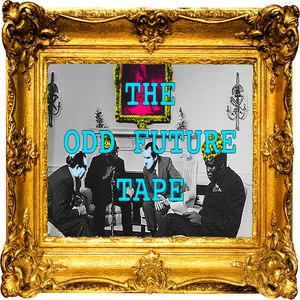 OFWGKTA альбом The Odd Future Tape