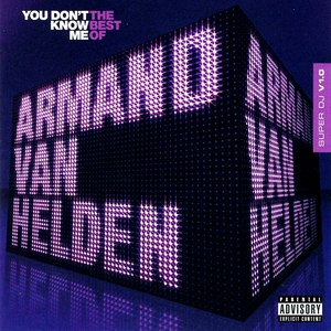 Armand Van Helden альбом You Don't Know Me: The Best Of