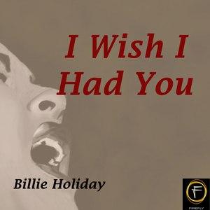 Billie Holiday альбом I Wish I Had You