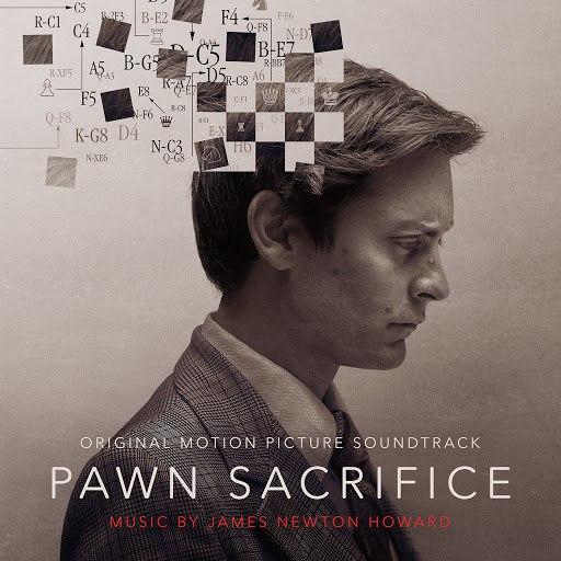 James Newton Howard альбом Pawn Sacrifice (Original Motion Picture Soundtrack)