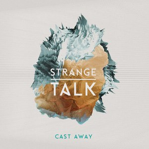 Strange Talk альбом Cast Away