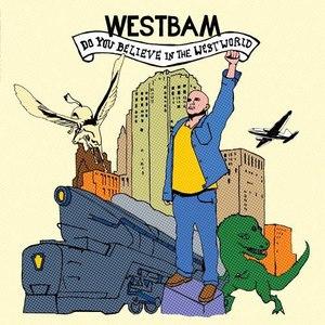 Westbam альбом Do You Believe in the Westworld