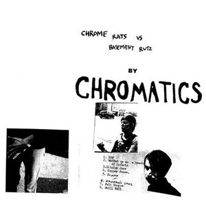 Chromatics альбом Chrome Rats VS Basement Rutz