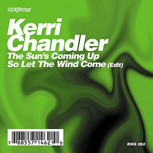 Kerri Chandler альбом The Sun's Coming Up / So Let The Wind Come