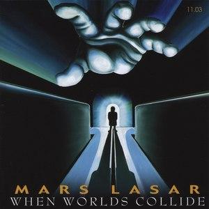 Mars Lasar альбом When Worlds Collide