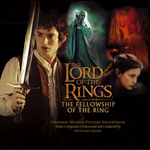 Howard Shore альбом The Lord of the Rings: The Fellowship of the Ring (Original Motion Picture Soundtrack)