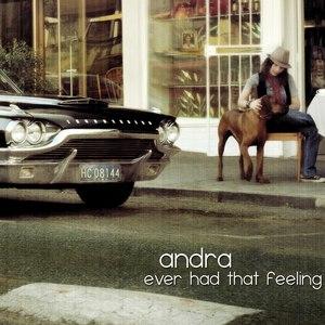 Andra альбом ever had that feeling