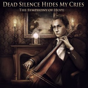 Dead Silence Hides My Cries альбом The Symphony of Hope