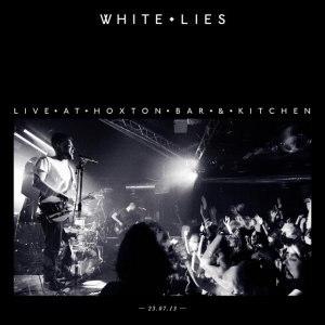 White Lies альбом Live At Hoxton Bar & Kitchen 23.07.13