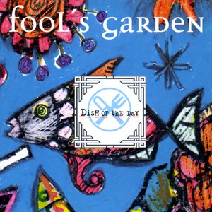 Fool's Garden альбом Dish Of The Day