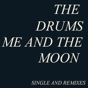 The Drums альбом Me and the Moon
