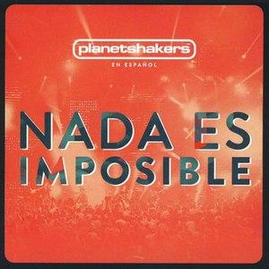 Planetshakers альбом Nada es Imposible
