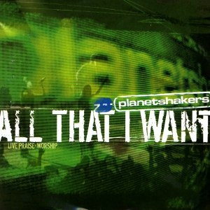 Planetshakers альбом All That I Want: Live Praise And Worship
