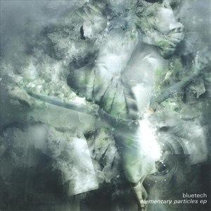 Bluetech альбом Elementary Particles EP