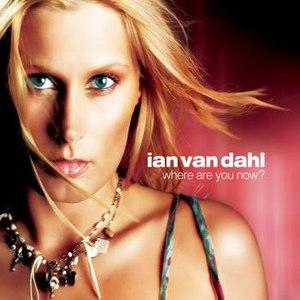 Ian Van Dahl альбом Where Are You Now
