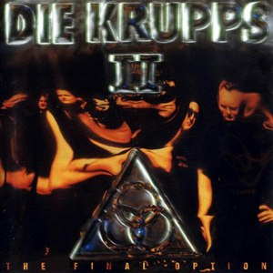 Die Krupps альбом II: The Final Option