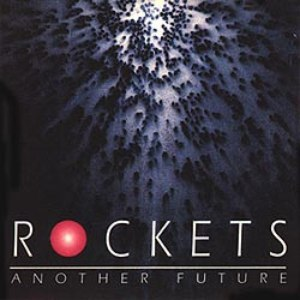 Rockets альбом Another Future