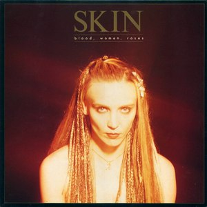 Skin альбом Blood, Women, Roses