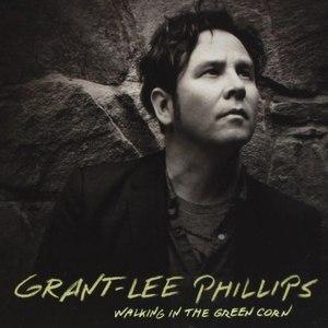 Grant-Lee Phillips альбом Walking in the Green Corn