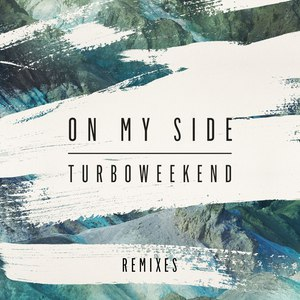 turboweekend альбом On My Side (Remixes)