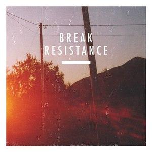 Break альбом Resistance