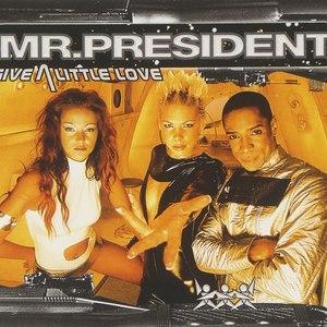 Mr. President альбом Give a Little Love