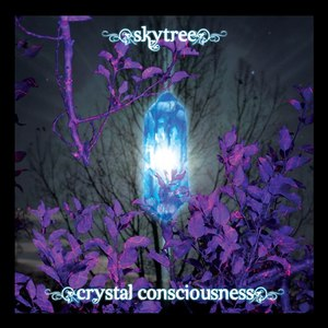 Skytree альбом Crystal Consciousness