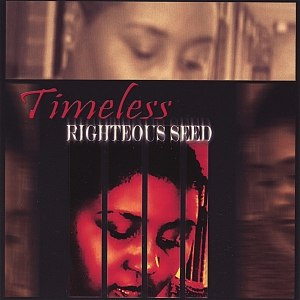 Timeless альбом Righteous Seed