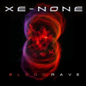 Xe-NONE альбом Blood Rave