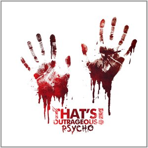 That's Outrageous! альбом Psycho