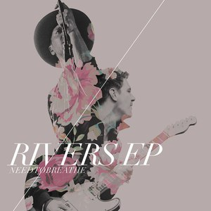 Needtobreathe альбом Rivers EP