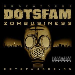 DotsFam альбом Zombusiness