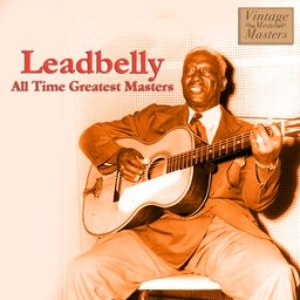 Leadbelly альбом All Time Greatest Masters