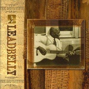 Leadbelly альбом The Definitive Leadbelly