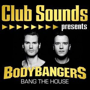 Bodybangers альбом Bang The House