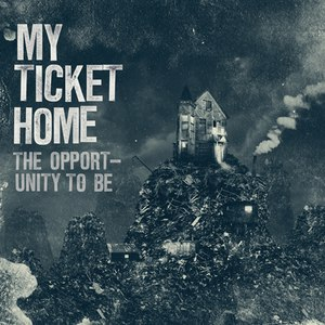 My Ticket Home альбом The Opportunity To Be Post