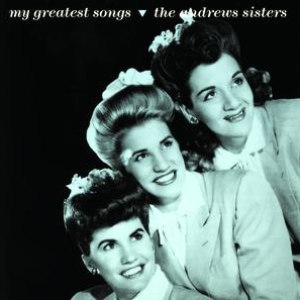 The Andrews Sisters альбом My Greatest Songs