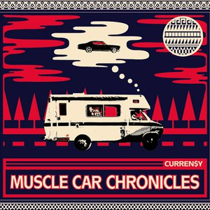Curren$y альбом Muscle Car Chronicles
