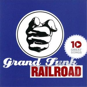 Grand Funk Railroad альбом 10 Great Songs