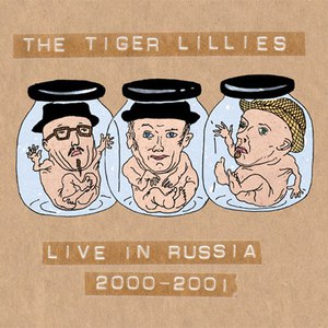 The Tiger Lillies альбом Live in Russia 2000-2001