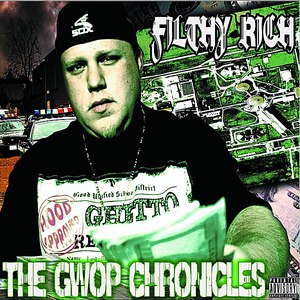 Filthy Rich альбом The G.W.O.P. Chronicles