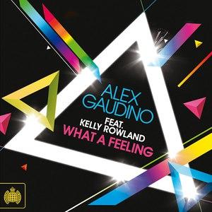 Alex Gaudino альбом What a Feeling