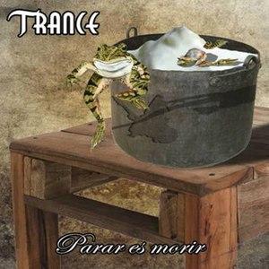 Trance альбом Parar Es Morir