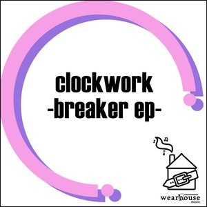 Clockwork альбом Breaker EP