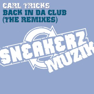 Carl Tricks альбом Back In Da Club (The Remixes)