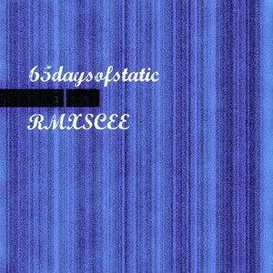 65daysofstatic альбом RMXSCEE