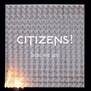 Citizens! альбом Here We Are